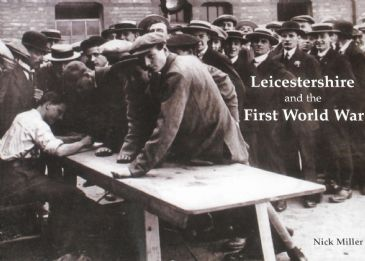 Leicestershire and the First World War, by Nick Miller